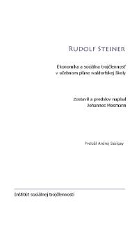 Johannes Mosmann: Ekonomika a sociálna trojčlennosť v učebných osnovách waldorfskej školy